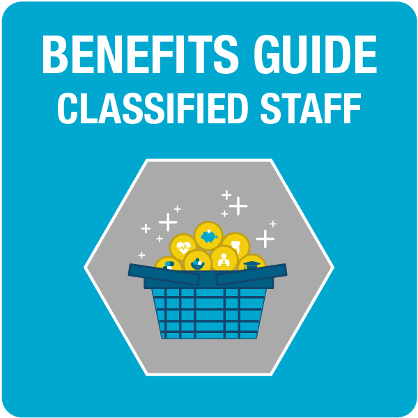 Benefits Package Guide for Classified Staff