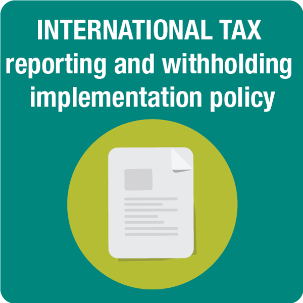 International Tax reporting and withholding implementation policy