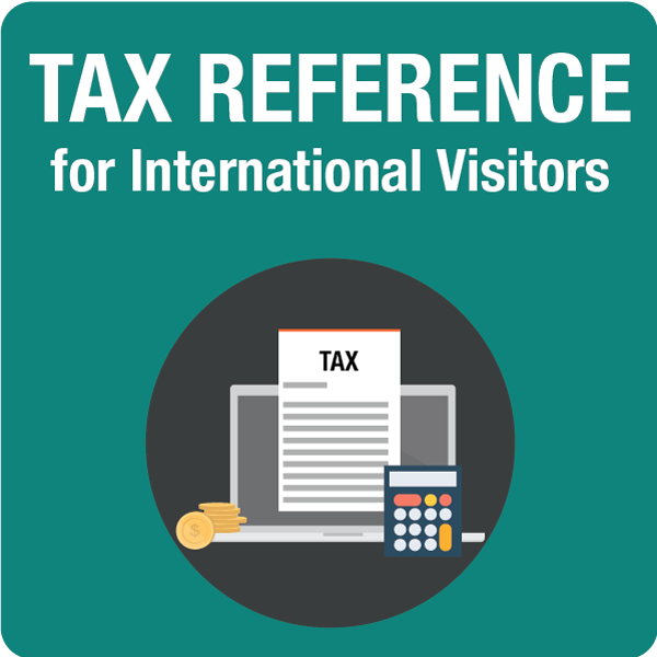 Tax reference for International Visitors