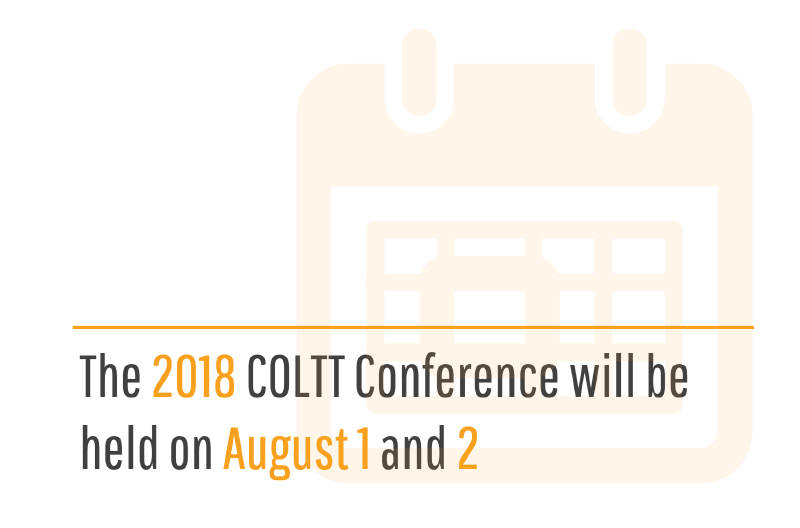 The 2018 COLTT conference will be helo on August 1 and 2.