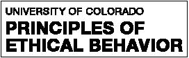 University of Colorado Principles of Ethical Behavior