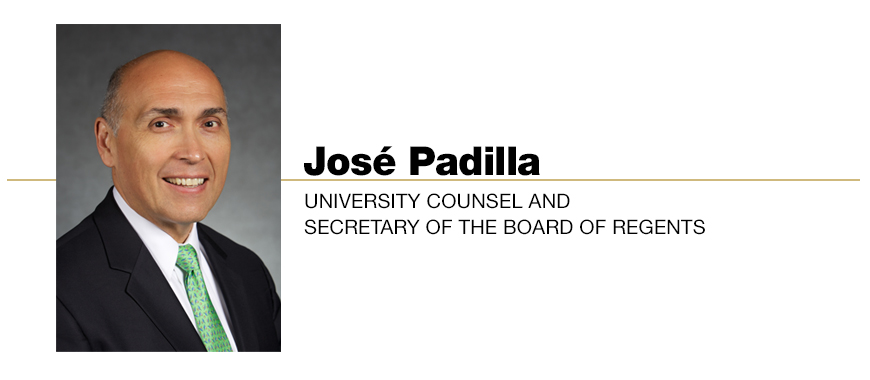 José Padilla, University Counsel and Secretary of the Board of Regents
